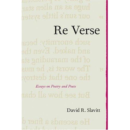 Re Verse: Essays on Poetry and Poets David R. Slavitt